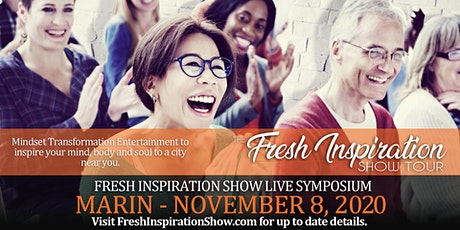 The Fresh Inspiration Show Tour - Marin, CA - 11/08/20 tickets