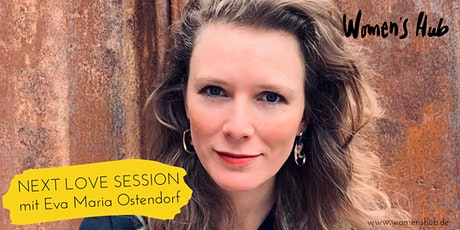 EVA MARIA OSTENDORF - WOMEN'S HUB LOVE SESSION - 07. Oktober 2020 Tickets