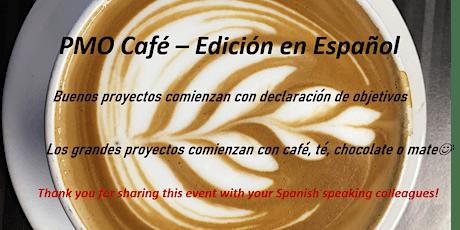 PMO (Project Management Office)  Cafe >>  en Español tickets