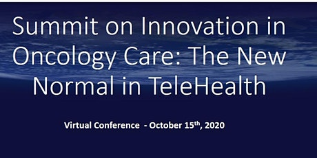 Summit on Innovations in Oncology Care:  The New Normal With TeleHealth tickets