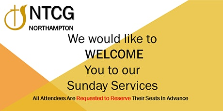 NTCG NORTHAMPTON SUNDAY SERVICES tickets