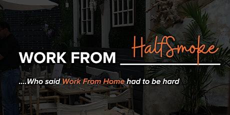 Work From HalfSmoke (WFH) tickets