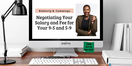 Negotiating Your Salary and Fee for Your 9-5 and 5-9 with Kimberly Cummings tickets