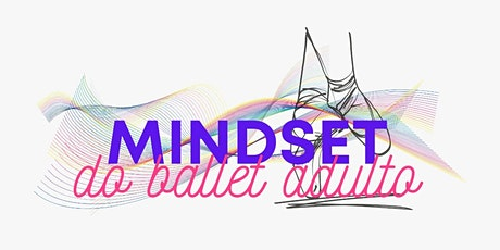 Mindset do Ballet Adulto ingressos
