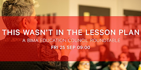 This Wasn't in The Lesson Plan - A BIMA Education Council Roundtable tickets