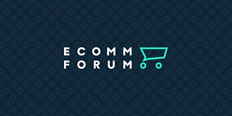 Ecomm Forum 2020 tickets