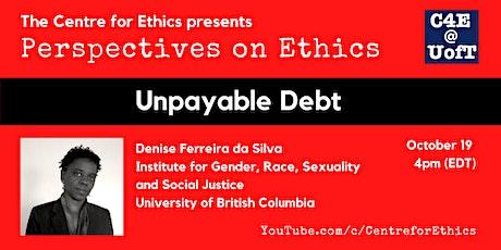 Denise Ferreira da Silva, Unpayable Debt tickets