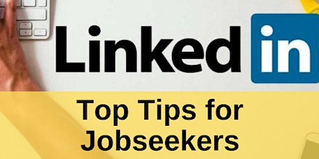 Top LinkedIn Tips for Job Seekers tickets