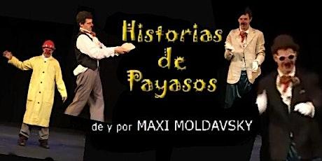 HISTORIAS DE PAYASOS   / Online Todos los dias   Unipersonal de clown entradas