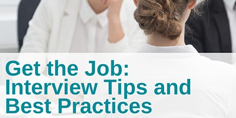 Get the Job: Interview Tips and Best Practices tickets