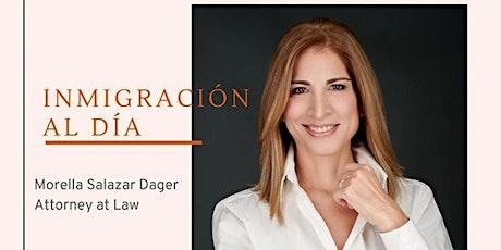 'Inmigracion Al Dia' con la Dra. Morella Salazar Dager boletos