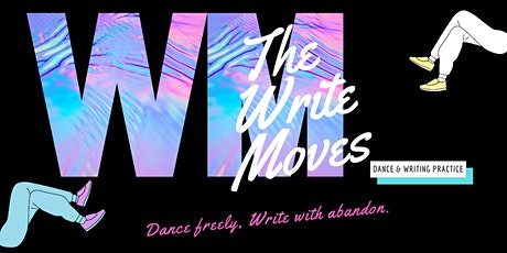 The Write Moves: Dance & Writing Practice for Creative Self-Care tickets
