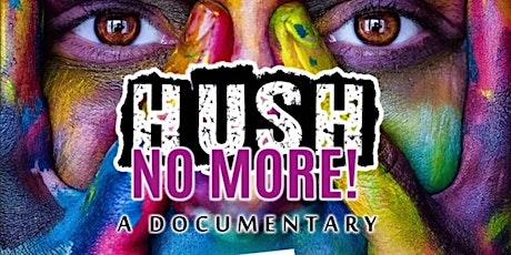 HUSH No More Virtual Documentary Screening tickets