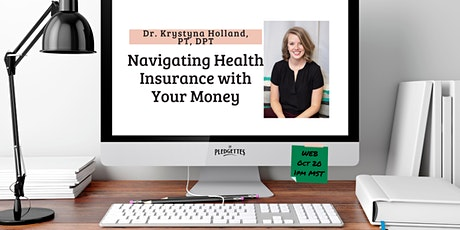 Navigating Health Insurance with Your Money with Dr. Krystyna Holland, PT tickets