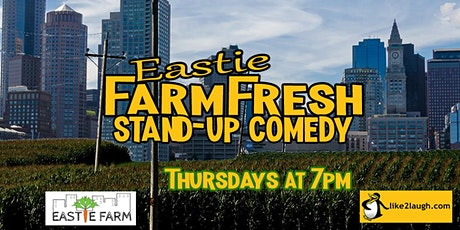Farm Fresh Stand-up Comedy at Eastie Farm tickets