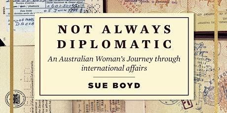 Book Launch: Not Always Diplomatic by Sue Boyd tickets