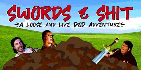 Swords & Shit - A Loose and Live D&D Adventure tickets