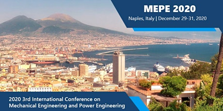 3rd Intl. Conf. on Mechanical Engineering and Power Engineering (MEPE 2020)