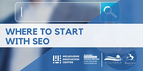 Where to Start with SEO - Banyule & Nillumbik tickets