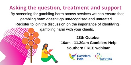 Gambling Harm - Asking the question, treatment and support. tickets