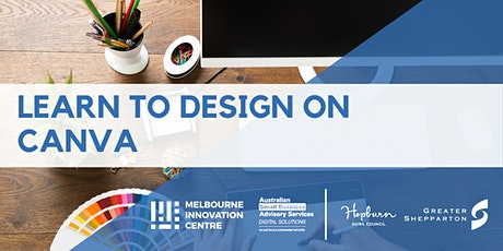 Learn to Design on Canva - Hepburn & Greater Shepparton tickets