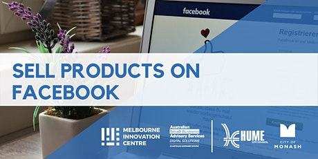 Sell Products on Facebook - Hume & Monash tickets
