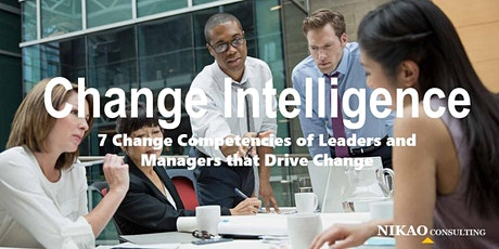 CHANGE INTELLIGENCE - 7 Change Competencies of Leaders that Drive Change tickets