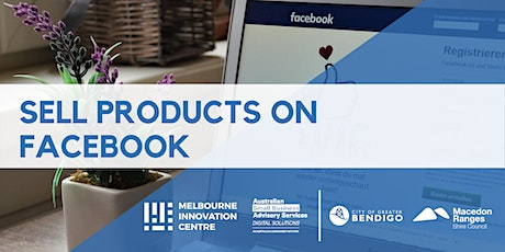 Sell Products on Facebook - Greater Bendigo & Macedon Ranges tickets