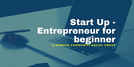 Start Up - Entrepreneur for beginners tickets
