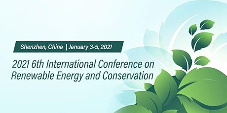 The 6th Intl. Conf. on Renewable Energy and Conservation (ICREC 2021)