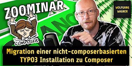 """Zoominar """"Migration nicht-composerbasierte TYPO3 Installation zu Composer"""" Tickets"""