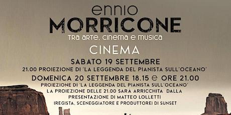 ENNIO MORRICONE - TRA ARTE, CINEMA E MUSICA: CINEMA biglietti