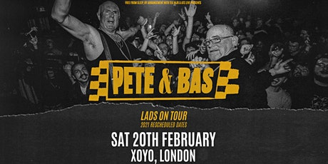 Pete & Bas: Lads on Tour (Xoyo, London) tickets