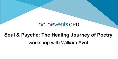 Soul & Psyche – The Healing Journey of Poetry workshop with William Ayot tickets