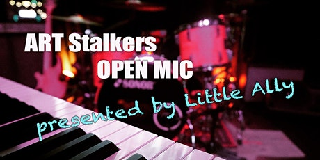 ART Stalkers OPEN MIC - presented by Little Ally Tickets