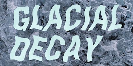 Glacial Decay Tickets