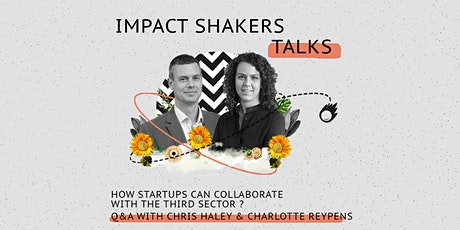 Impact Shakers Talks: Q&A with Chris Haley and Charlotte Reypens tickets