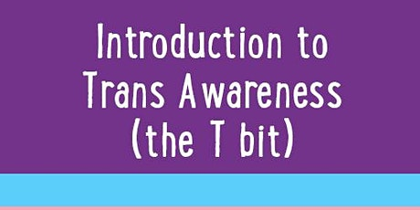 Introduction to Trans Awareness (the T bit of LGBT) tickets