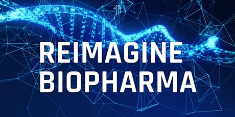 Reimagine BioPharma Summit at Harvard tickets