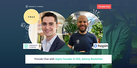 Fireside Chat with Hopin Founder & CEO, Johnny Boufarhat tickets