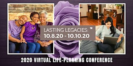 2020 Lasting Legacies: Virtual Life-Planning Conference tickets