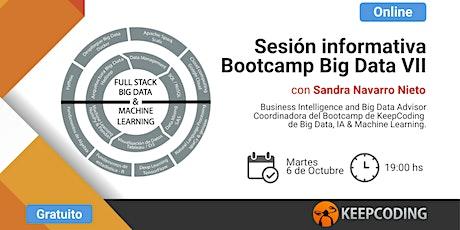 Sesión informativa: Full Stack Big Data, AI & ML Bootcamp - VII Edición entradas