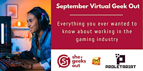 She+ Geeks Out: September Virtual Geek Out Sponsored by Proletariat tickets