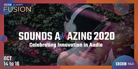 Sounds Amazing 2020: Celebrating Innovation in Audio – Day One tickets