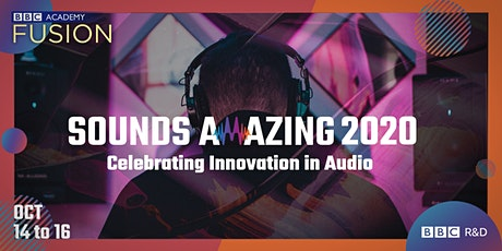 Sounds Amazing 2020: Celebrating Innovation in Audio – Day Two tickets
