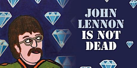 John Lennon is Not Dead tickets
