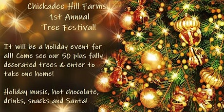 Chickadee Hill Farms Tree Festival tickets