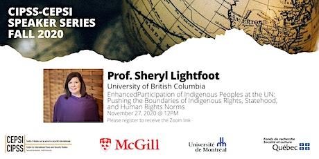 CEPSI-CIPSS Speaker Series: Prof. Sheryl Lightfoot (UBC) tickets