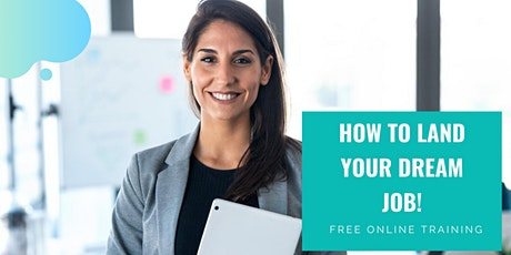 FREE TRAINING: Proven Strategy to Land Your Dream Job In Today's Job Market tickets