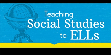 Teaching Social Studies to ELLs - February 10, 2021 tickets